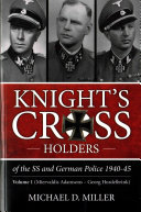 Knight's Cross Holders Of The SS And German Police, 1940-5 : the third reich's highest military...
