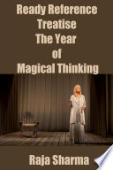 Ready Reference Treatise  The Year of Magical Thinking