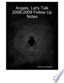 [FULL ACCESS] Angels, Let's Talk 2008-2009 Follow Up Notes Is 1 End Of 2007 Notes