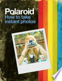 Polaroid  How to Take Instant Photos