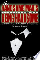 The Handsome Man's Guide to Being Handsome