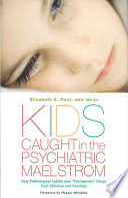 Kids Caught in the Psychiatric Maelstrom