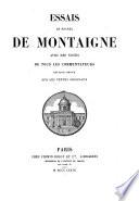 Essais de Michel de Montaigne avec des notes de tous les commentateurs  Edition revue sur les textes originaux