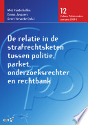 De relatie in de strafrechtsketen tussen politie,parket, onderzoeksrechter en rechtbank