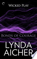 Bonds of Courage  Book Six of Wicked Play