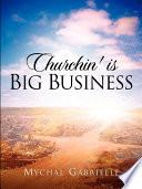 Churchin  Is Big Business