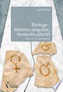 Partage: féminin singulier, masculin pluriel - Partie II
