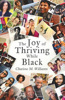 The Joy Of Thriving While Black