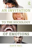 An Invitation to the Sociology of Emotions Emotions Treats Neophytes As Its Primary Audience Giving
