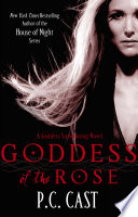 Goddess Of The Rose by P. C. Cast