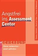 Angstfrei ins Assessment Center.
