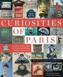 Curiosities of Paris  an Idiosyncratic Guide to Overlooked Delights    Hidden in Plain Sight
