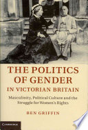 The Politics of Gender in Victorian Britain Book PDF