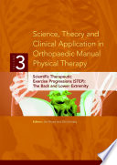 Science, Theory and Clinical Application in Orthopaedic Manual Physical Therapy: Scientific Therapeutic Exercise Progressions (STEP): The Back and Lower Extremity
