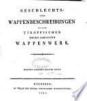 Geschlechts- und Wappenbeschreibungen zu dem Tyroffischen neuen adelichen Wappenwerk