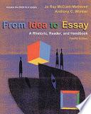 From Idea to Essay  A Rhetoric  Reader    Handbook  2009 MLA Update Edition
