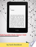 Kindle Paperwhite E Reader: Beginner's Guide