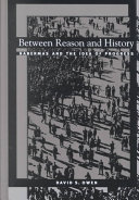 Between Reason and History