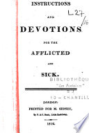 Instructions and devotions for the afflicted and the sick