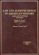 Law and Jurisprudence in American History
