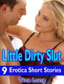 Little Dirty Slut  9 Erotica Short Stories