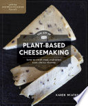 The Art of Plant Based Cheesemaking