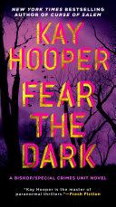 Fear The Dark : an scu team investigates a troubling string...