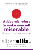 Book How To Stubbornly Refuse To Make Yourself Miserable About Anything-yes, Anything!,