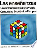 Las enseñanzas universitarias en España y en la Comunidad Económica Europea