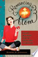 Romancing The Atom