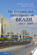 The economic and social history of Brazil since 1889 / Francisco Vidal Luna, Herbert S. Klein.