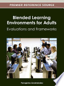 Blended Learning Environments for Adults  Evaluations and Frameworks