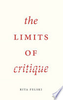 The Limits Of Critique : works that they read? what is the rationale...