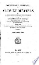 Dictionnaire universel des arts et m  tiers et de l   conomie industrielle et commerciale