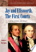 Jay and Ellsworth  the First Courts