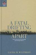 A fatal drifting apart