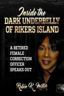 Inside the Dark Underbelly of Rikers Island