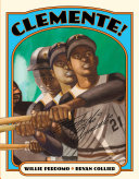 Clemente! The Great Baseball Player Roberto Clemente In