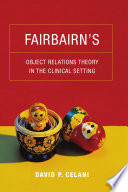 Fairbairn s Object Relations Theory in the Clinical Setting
