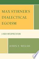 Max Stirner s Dialectical Egoism