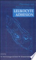 Physiology and Pathophysiology of Leukocyte Adhesion
