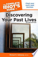 The Complete Idiot s Guide to Discovering Your Past Lives  2nd Edition