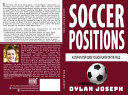 Soccer Positions: A-Step-by-Step Guide about Each Player on a Team