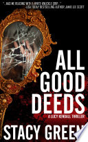 All Good Deeds (Lucy Kendall #1)