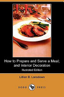 How To Prepare And Serve A Meal And Interior Decoration Illustrated Edition Dodo Press