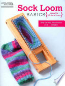 Sock Loom Basics