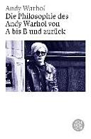 Die Philosophie des Andy Warhol von A bis B und zur  ck
