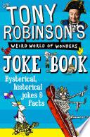 Tony Robinson s Weird World of Wonders Joke Book
