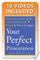 Your Perfect Presentation Speak In Front Of Any Audience Anytime Anywhere And Never Be Nervous Again