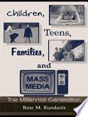 Children  Teens  Families  and Mass Media